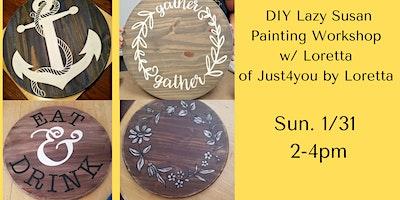 DIY Lazy Susan Painting Workshop w/ Loretta from Just 4 you by Loretta