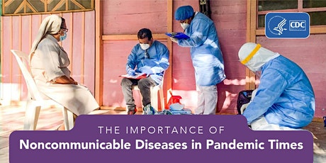 The Importance of Noncommunicable Diseases in Pandemic Times tickets