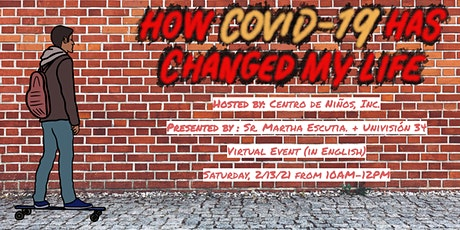 How COVID-19 Has Changed My Life tickets