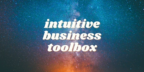 Intuitive Business Toolbox: 4 Easy Steps to Conquer the Day tickets