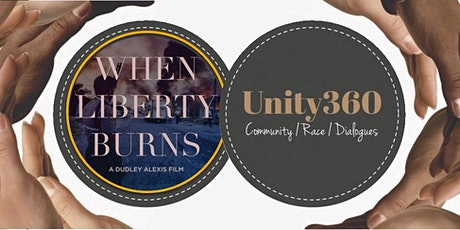 When Liberty Burns film and Unity360 Community Dialogue tickets