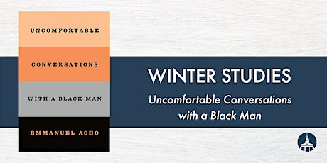Uncomfortable Conversations with a Black Man — Evening Discussion Group tickets