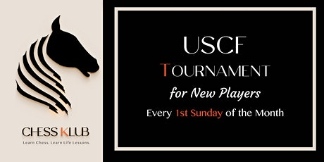 USCF  Chess Tournament for NEW PLAYERS (UNRATED) tickets