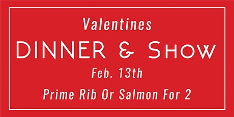 Valentines Dinner & Show for 2 tickets