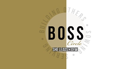 BOSS Circle - SHE LEADS DFW tickets
