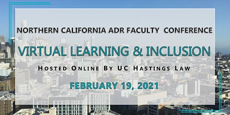 Northern California ADR Faculty Conference: Virtual Learning & Inclusion tickets