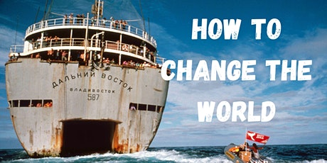 Film #5: How To Change The World tickets