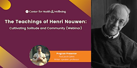 The Teachings of Henri Nouwen - Cultivating Solitude and Community (Webinar) tickets