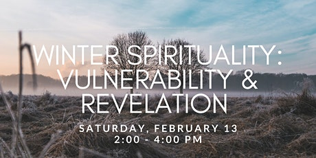 Winter Spirituality: Vulnerability & Revelation tickets
