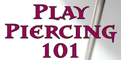 Play Piercing 101