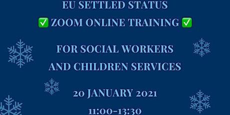 EU SETTLED STATUS ONLINE TRAINING  FOR BRADFOR SOCIAL WORKERS  20 /01/ 2021 tickets
