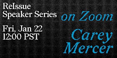 ReIssue Speaker Series: Carey Mercer tickets