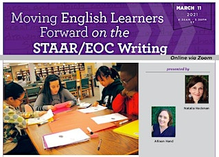 Moving English Learners Forward on the STAAR/EOC Writing - March 11, 2021 tickets