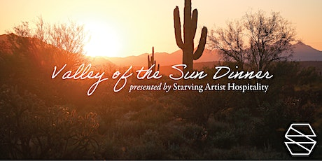 Valley of the Sun Dinner presented by Starving Artist Hospitality tickets