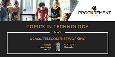 Topics In Technology Panel Discussion-UCaaS/Telecom/Networking tickets