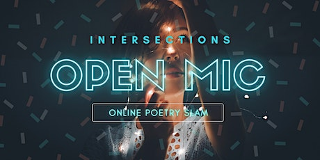 INTERSECTIONS OPEN MIC Virtual Poetry Slam! tickets