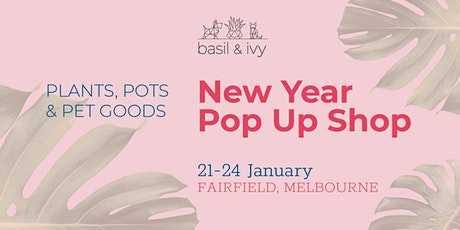 Plant, Pots & Pet Goods • New Year Pop Up Shop • 4 Days Only! tickets