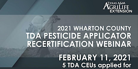 2021 Wharton County TDA Pesticide Applicator Recertification Webinar tickets