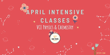 VCE Physics and Chemistry April Intensive tickets