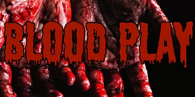 Blood Play 101