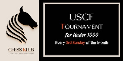 USCF  UNDER 1000 Rated Chess Tournament