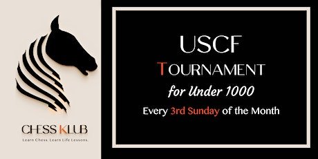 USCF  UNDER 1000 Rated Chess Tournament tickets