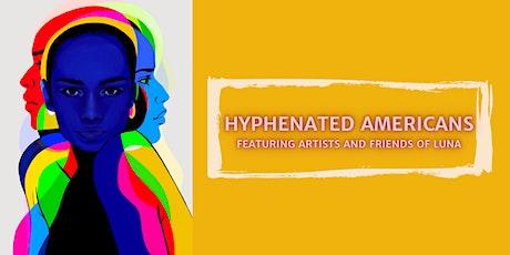 Cafe con Arte: Hyphenated Americans tickets