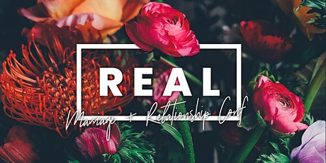 REAL // Marriage and Relationship Conference IN PERSON tickets