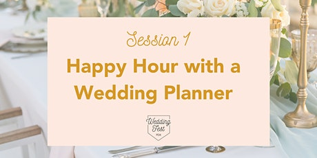 Wedding Fest PDX SESSION 1: Happy Hour with a Wedding Planner tickets