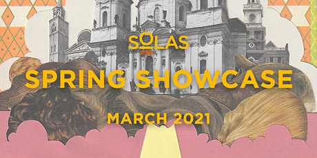 Spring Showcase - March 2021 - Solas Studio NYC tickets
