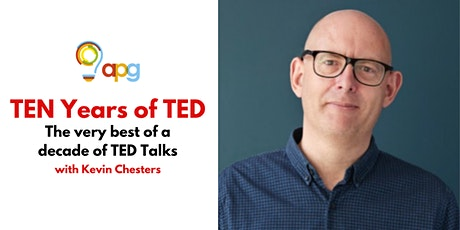 TEN years of TED with Kevin Chesters tickets