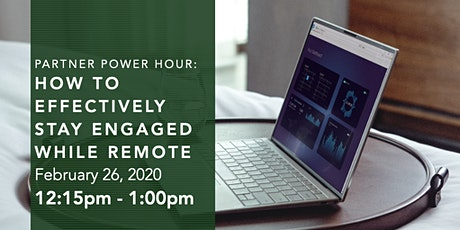 Partner Power Hour - How to Effectively Stay Engaged While Remote tickets