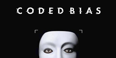 CODED BIAS film screening tickets