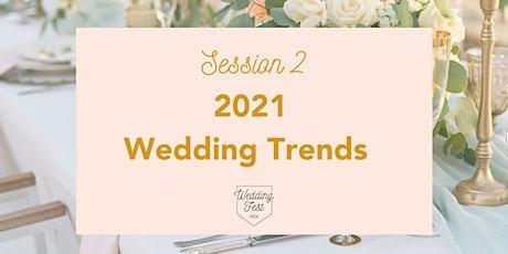 Wedding Fest PDX SESSION 2: 2021 Wedding Trends tickets
