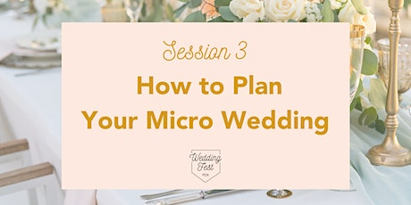 Wedding Fest PDX SESSION 3: How to Plan Your Micro Wedding tickets