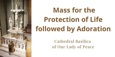 Mass for the Protection of Life followed by Adoration on January 21 tickets