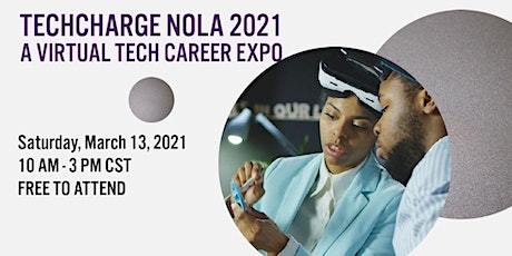 TECHCharge NOLA 2021, A Virtual Tech Career Expo & Speakers Series tickets