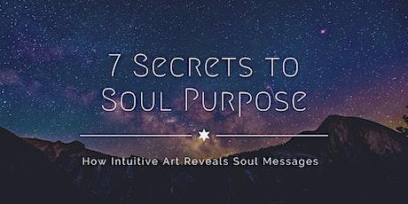 7 Secrets to Soul Purpose: How Intuitive Art Reveals Soul Messages tickets