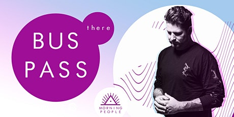 BUS PASS: THERE - Morning People Waiheke feat. Dan Aux tickets