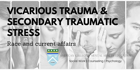 Vicarious Trauma & Secondary Traumatic Stress: Race and current affairs tickets