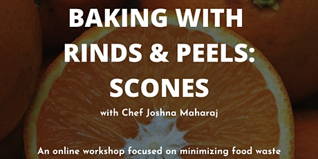 Baking with Rinds and Peels: Scones tickets