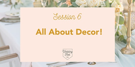 Wedding Fest PDX SESSION 6: All About Decor tickets