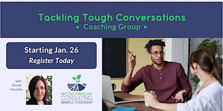Tackling Tough Conversations Coaching Group tickets