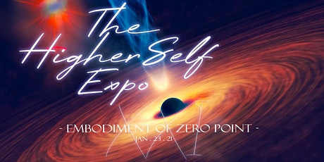 The Higher Self Expo - Embodiment of Zero Point tickets