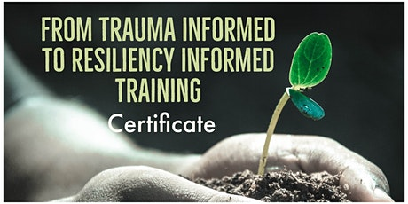 From Trauma-Informed to Resiliency-Informed Training tickets