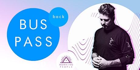 BUS PASS: BACK - Morning People Waiheke feat. Dan Aux tickets