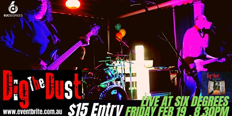 Dig The Dust LIVE at Six Degrees ... Friday Feb 19 tickets