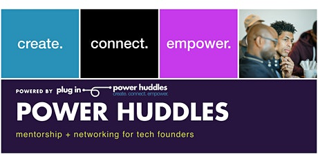 Power Huddles | Mentorship + Networking for Tech Startups tickets
