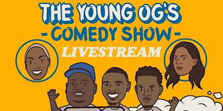 The Young OG's Comedy Show LIVESTREAM tickets