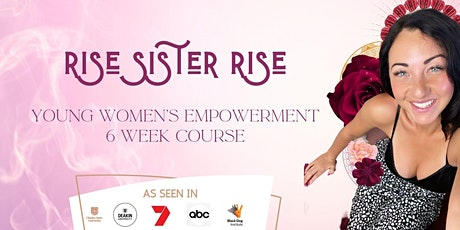 Rise Sister Rise - Young Womens Empowerment Course tickets